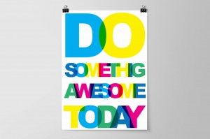 DO SOMETHING AWESOME TODAY /white